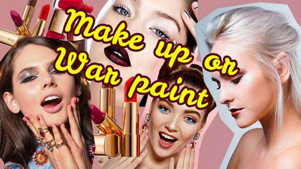 Make up or War paint - The best beauty tips from beautician